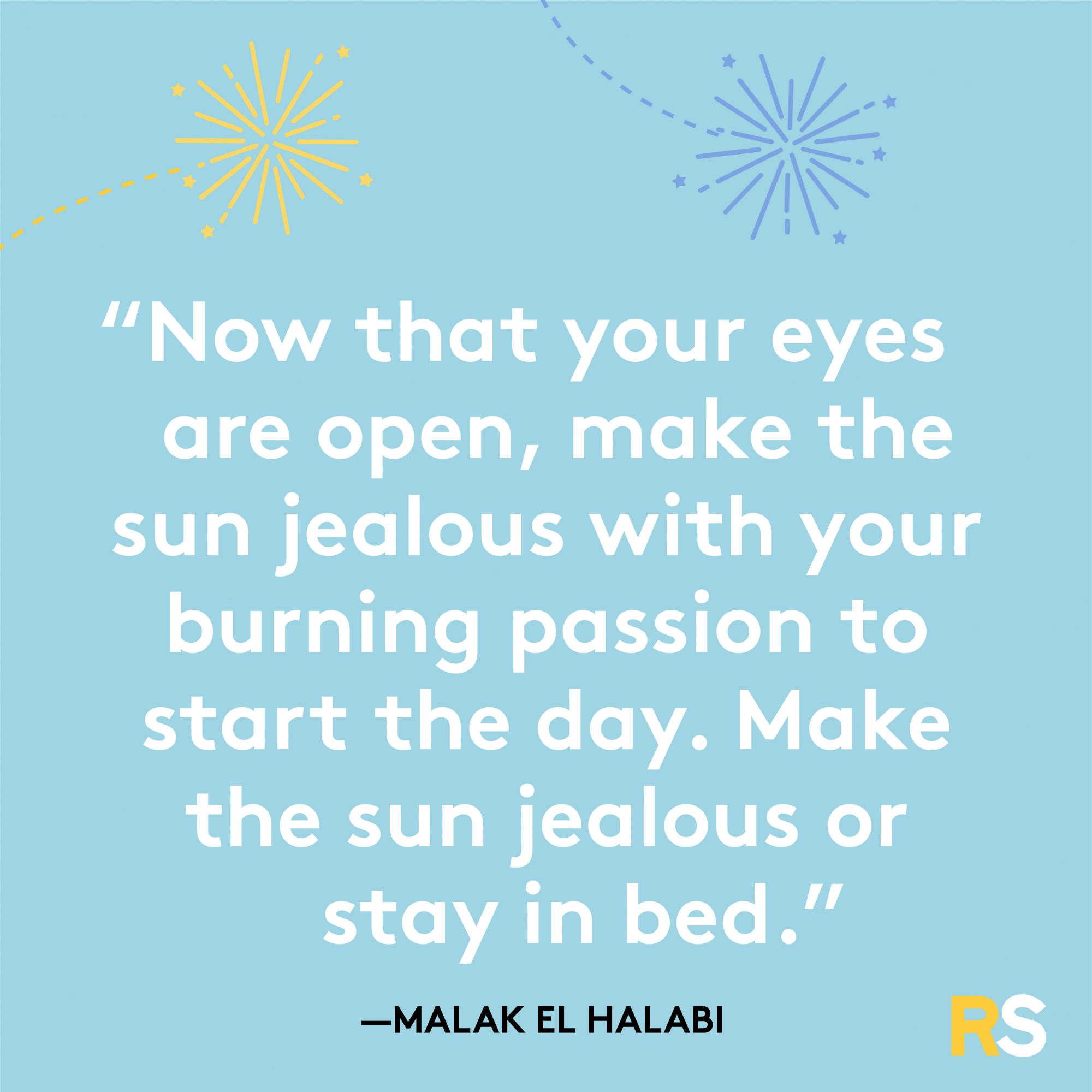 Make the Sun Jealous With Your Burning Passion Morning Quote by El Halabi