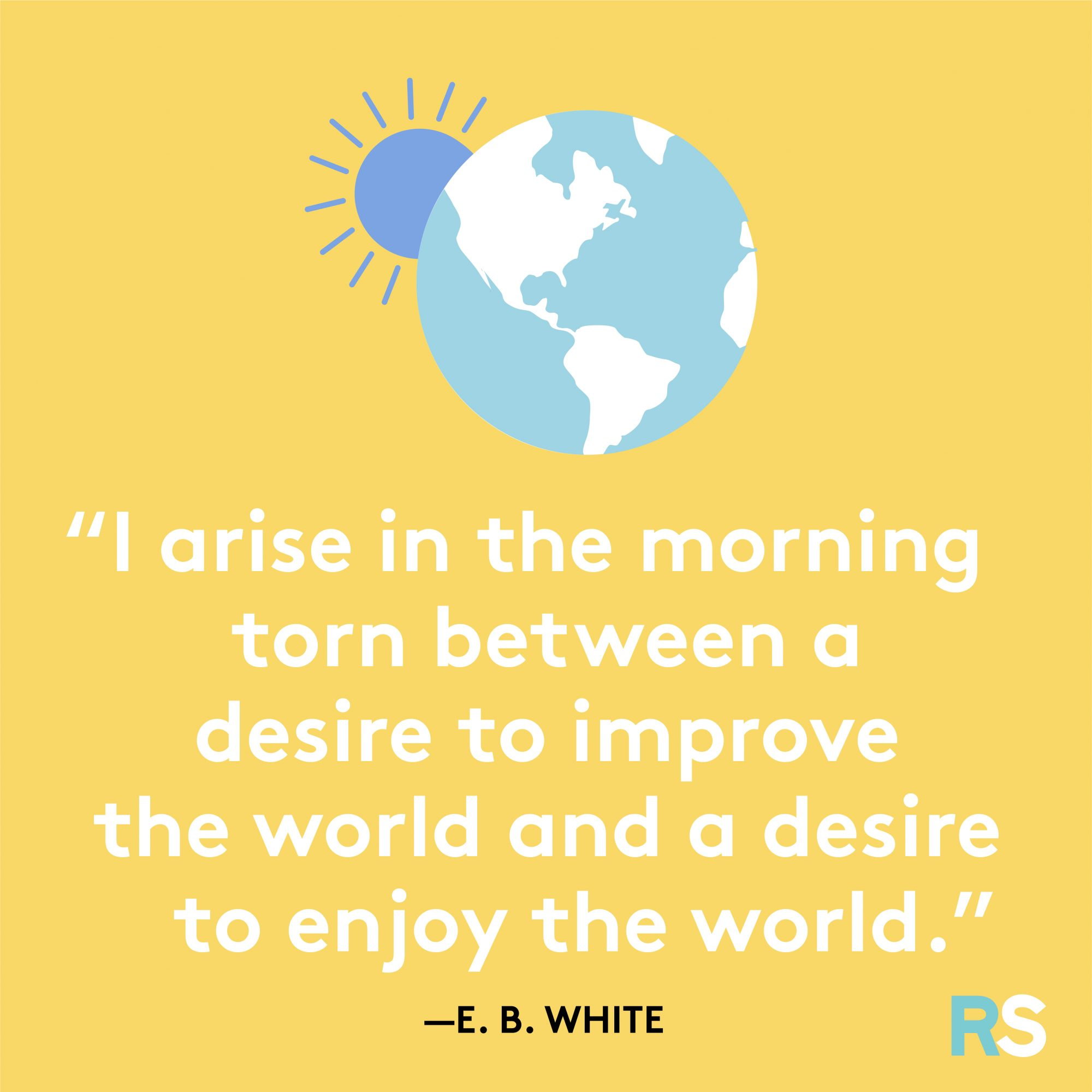 Arise in the Morning Quote by E.B. White