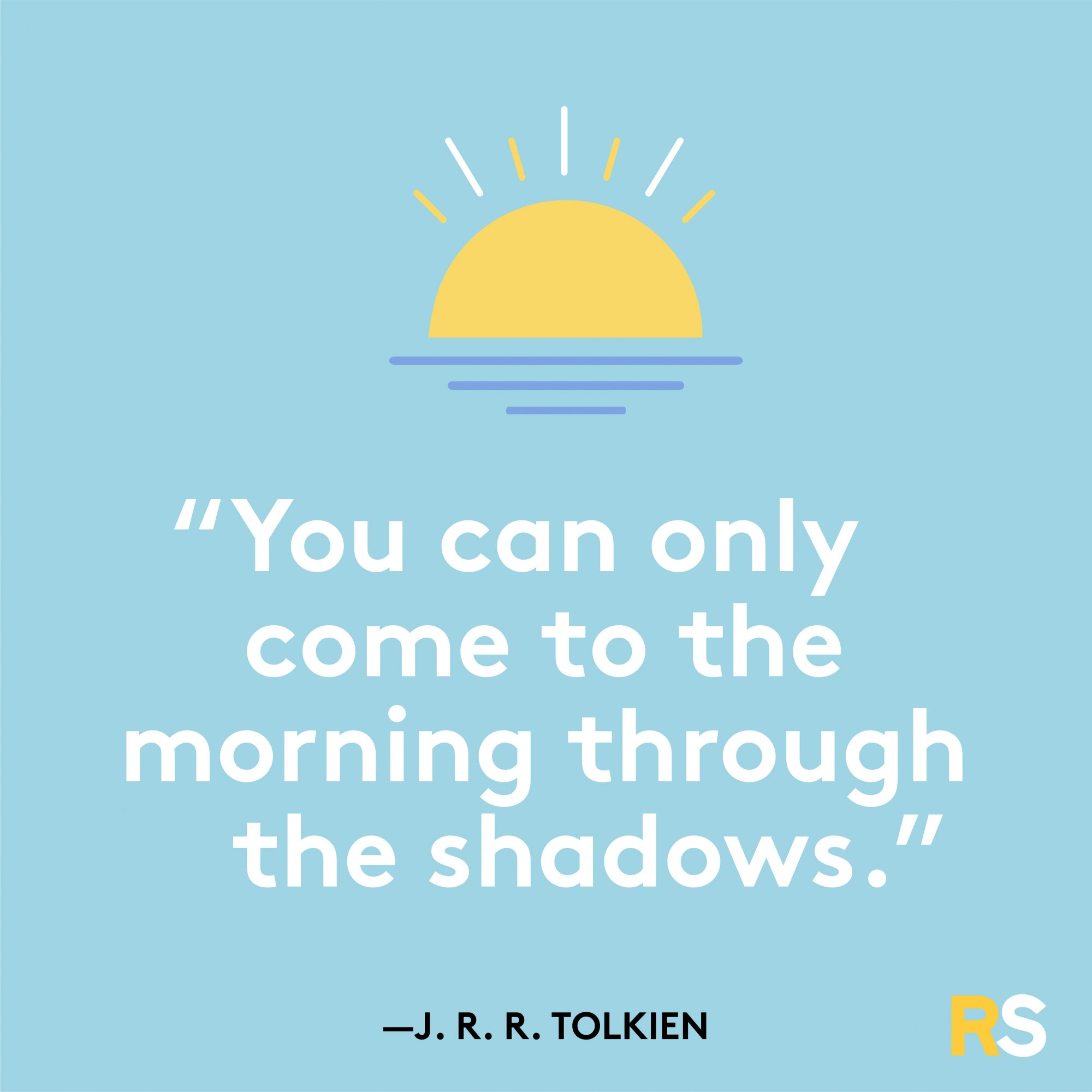 Morning Through the Shadows Quote by J.R.R. Tolkien