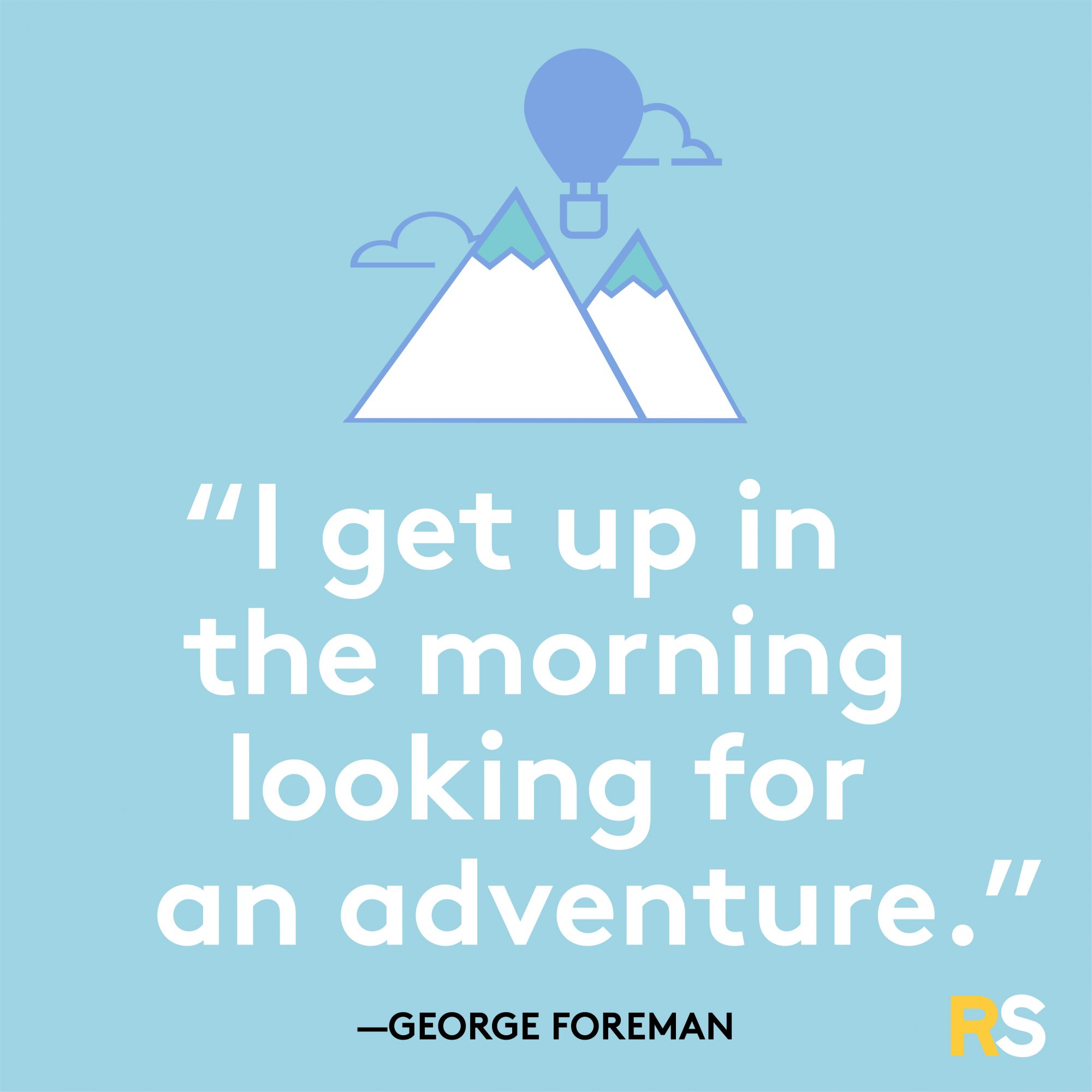 Morning Looking for an Adventure by George Foreman
