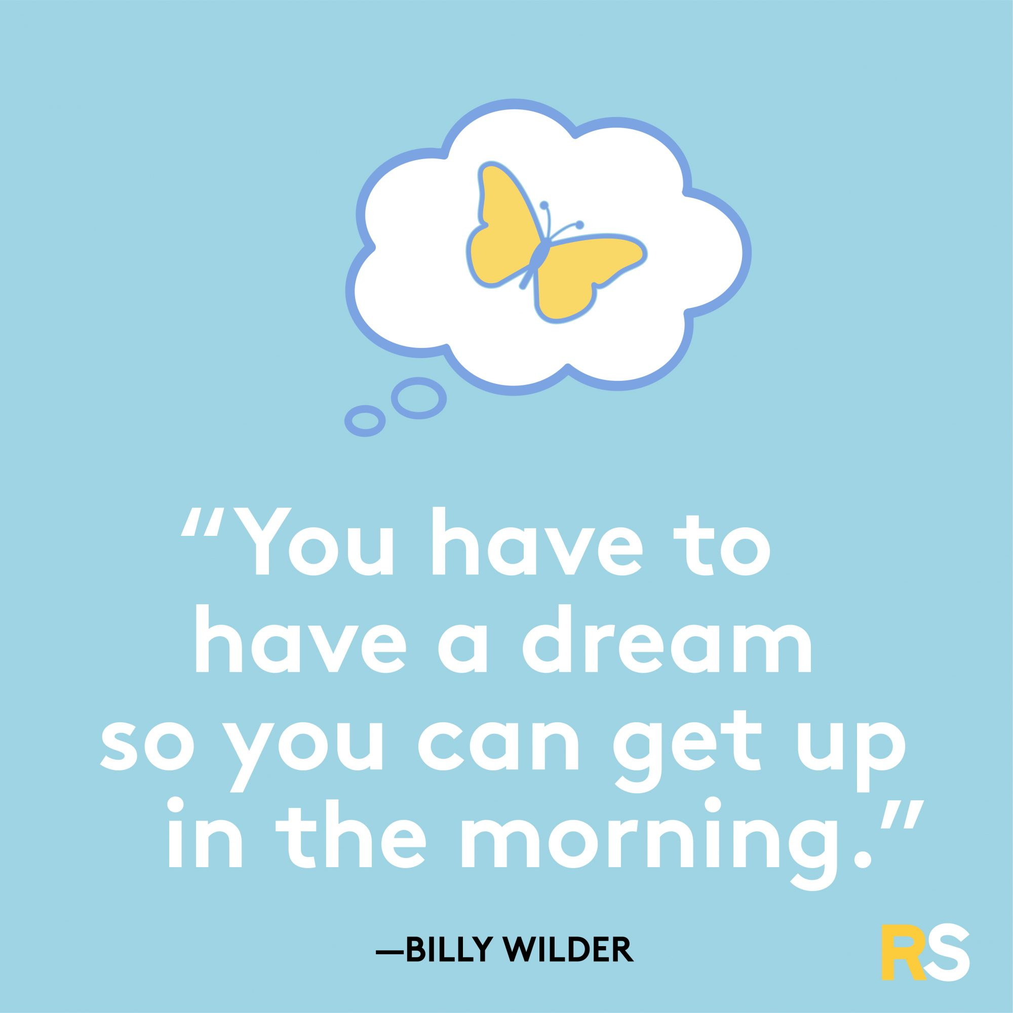 Have to Have a Dream Quote by Billy Wilder