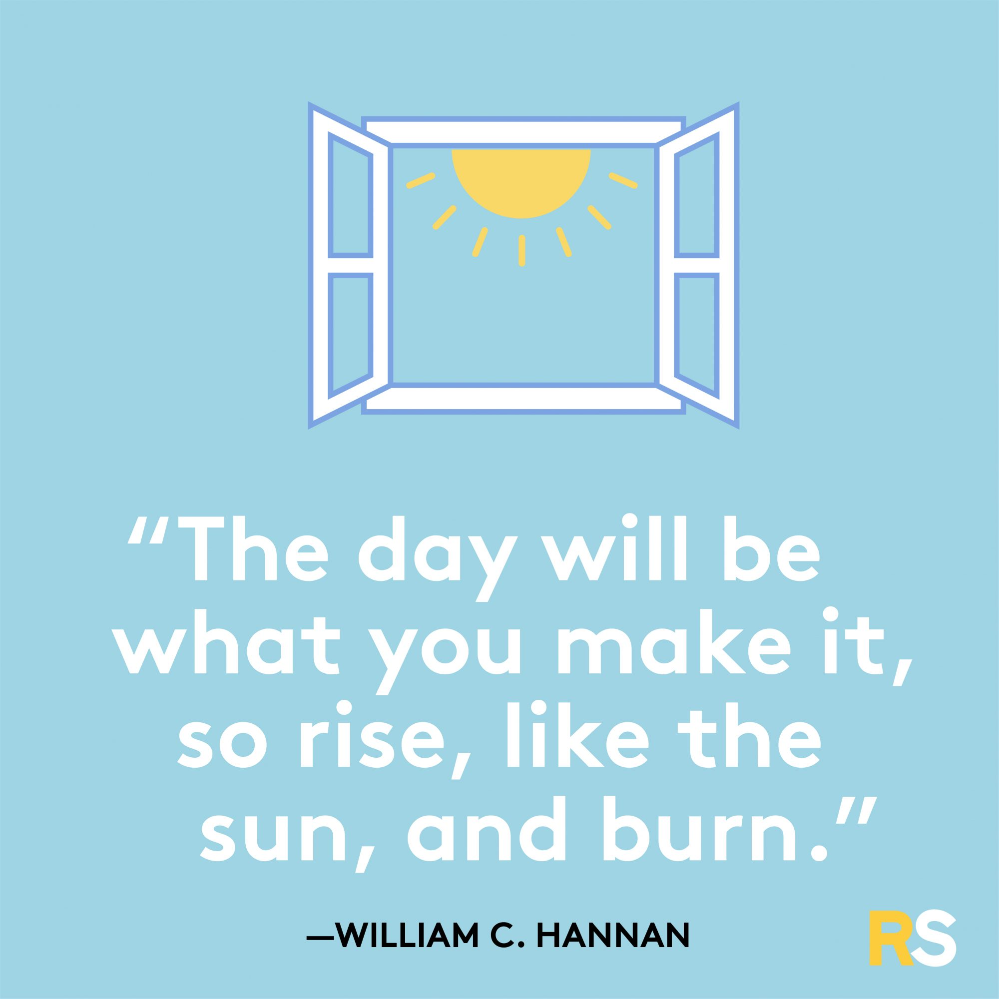 Rise Like the Sun and Burn Quote by William Hannan
