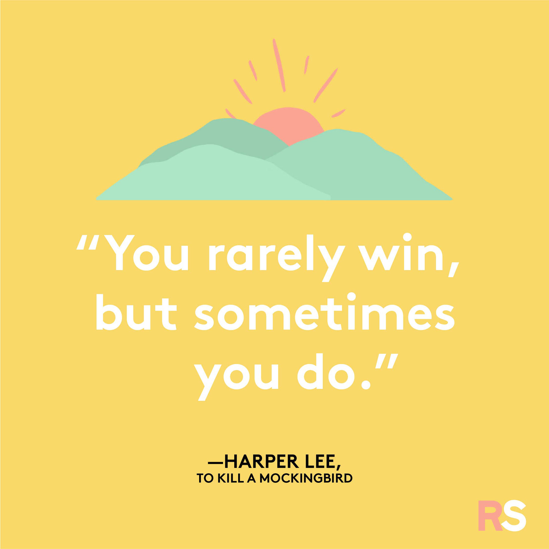 Positive motivating quotes, captions, messages – Harper Lee, To Kill a Mockingbird quote