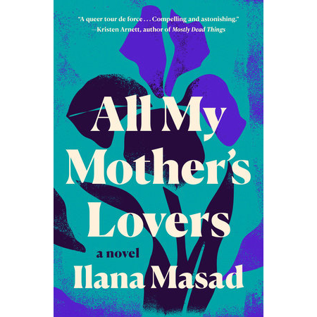 Best Books 2020: All My Mother's Lovers by Ilana Masad