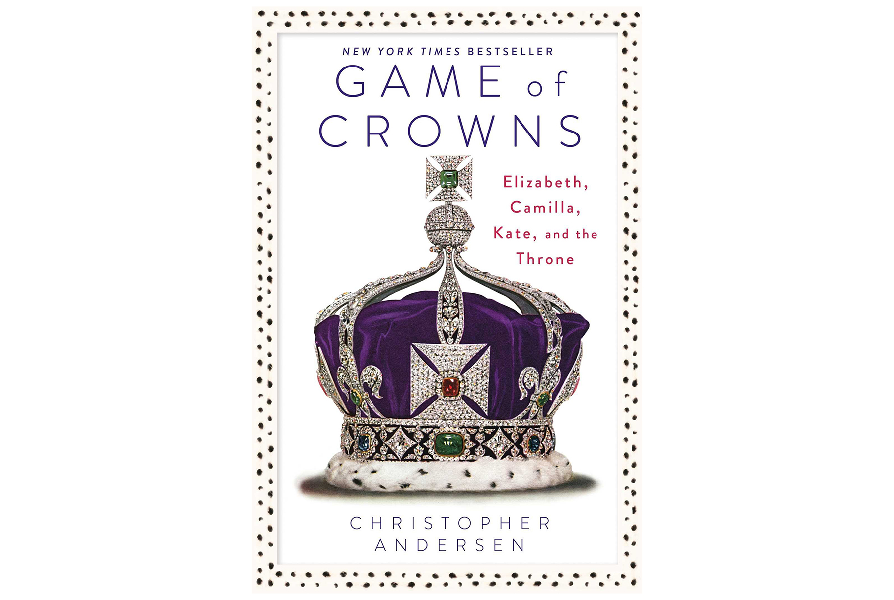 Game of Crowns: Elizabeth, Camilla, Kate, and the Throne, by Christopher Anderson