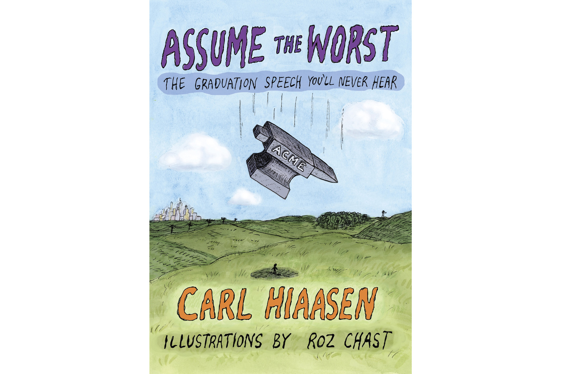 Assume the Worst, by Carl Hiaasen, Roz Chast (Illustrator)