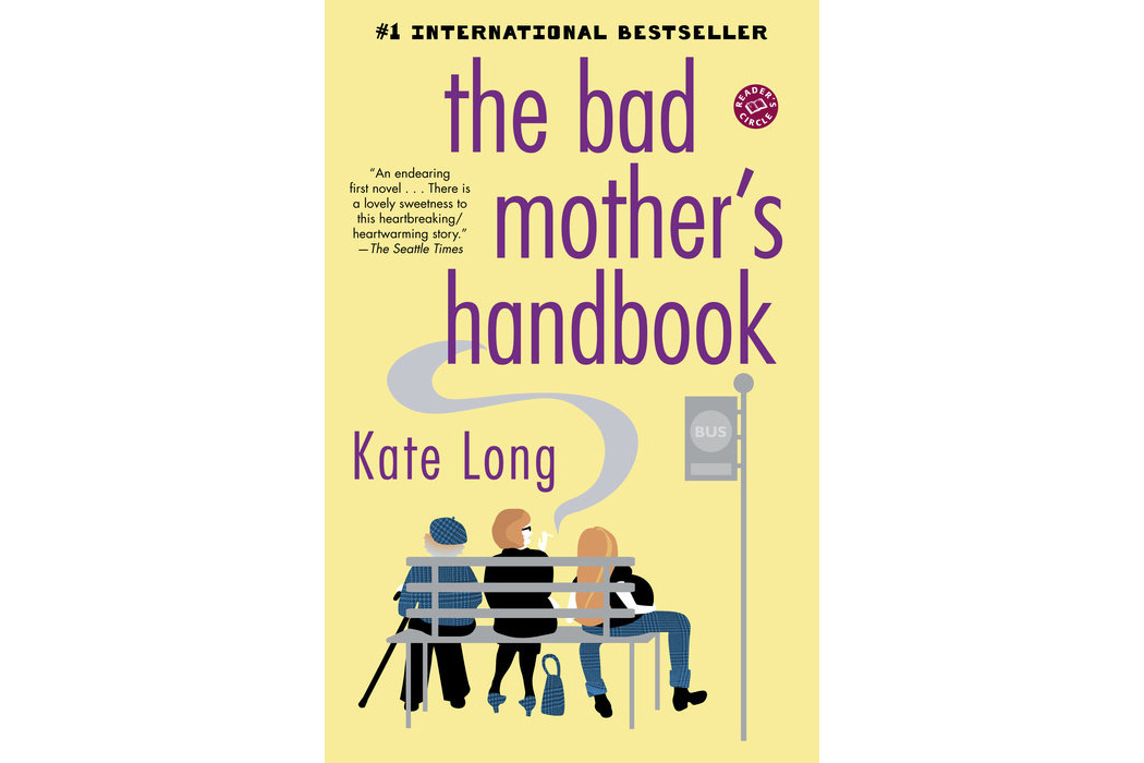 The Bad Mother's Handbook by Katie Long