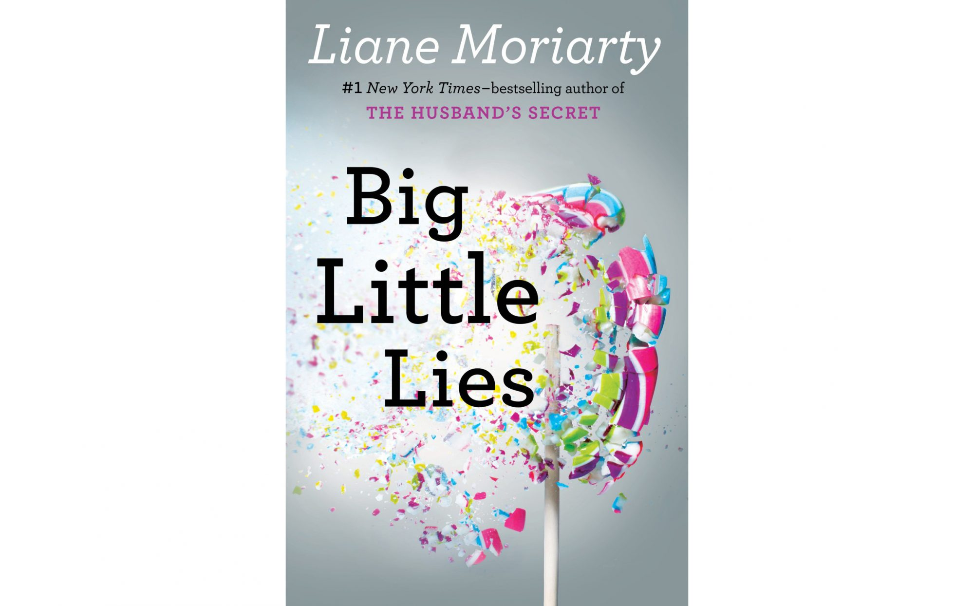 Big Little Lies, by Liane Moriarty