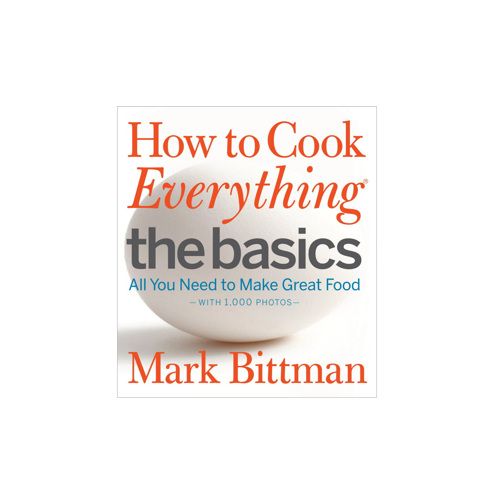 How to Cook Everything: The Basics, by Mark Bittman