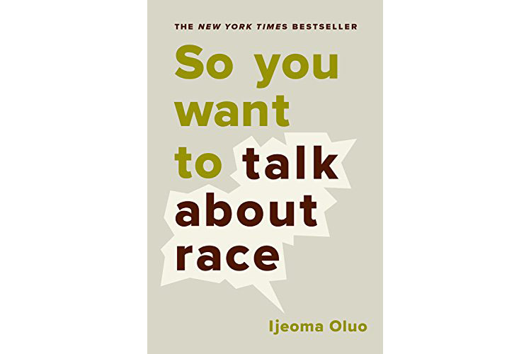 Cover of So You Want to Talk About Race by Ijeoma Oluo
