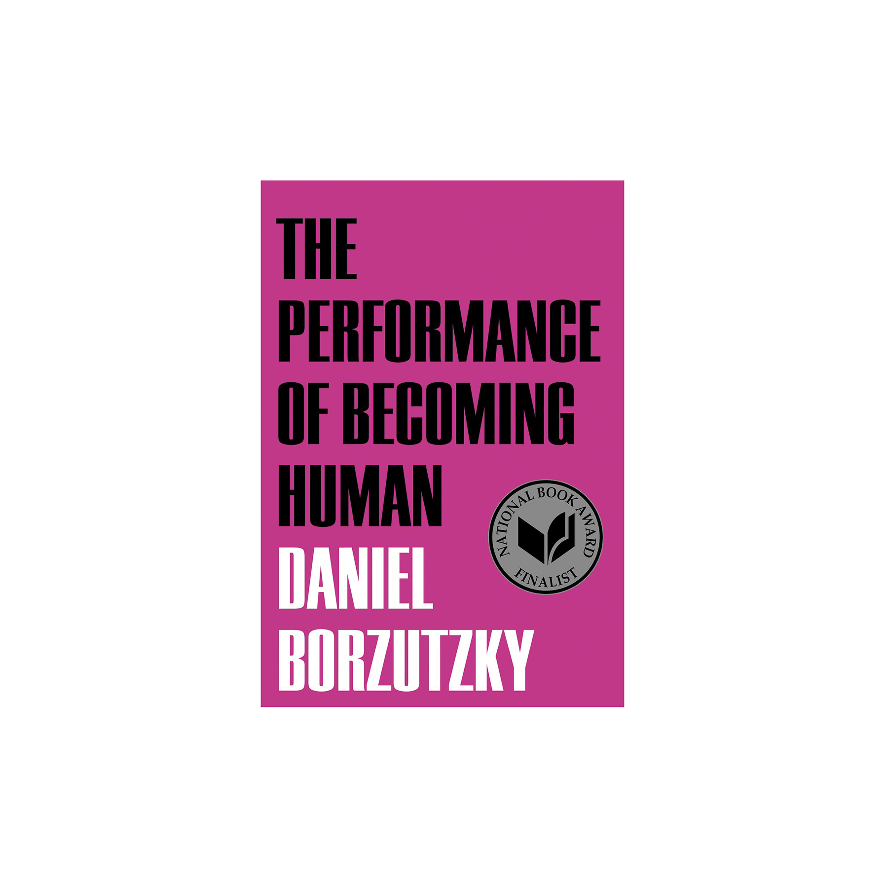 The Performance of Becoming Human, by Daniel Borzutzky