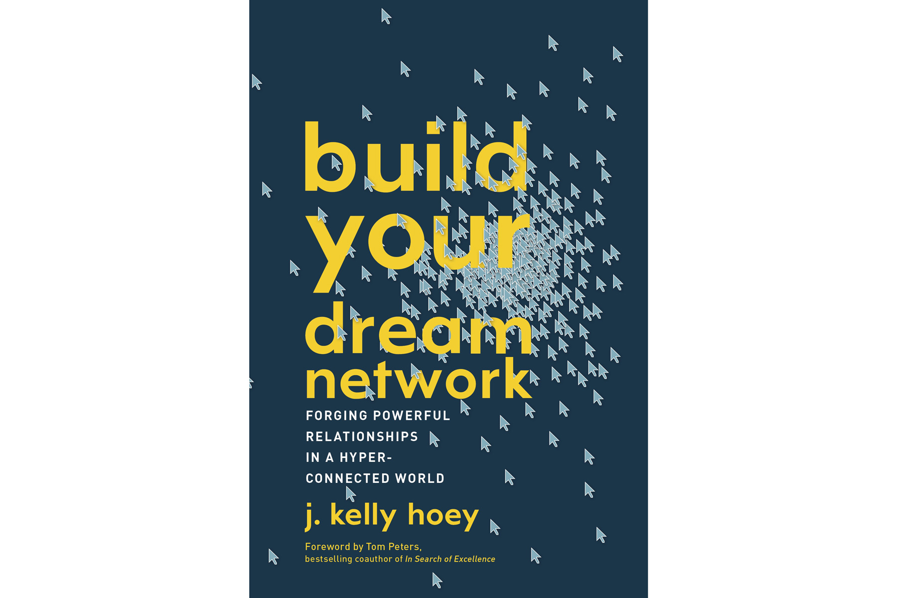 Build Your Dream Network, by J. Kelly Hoey