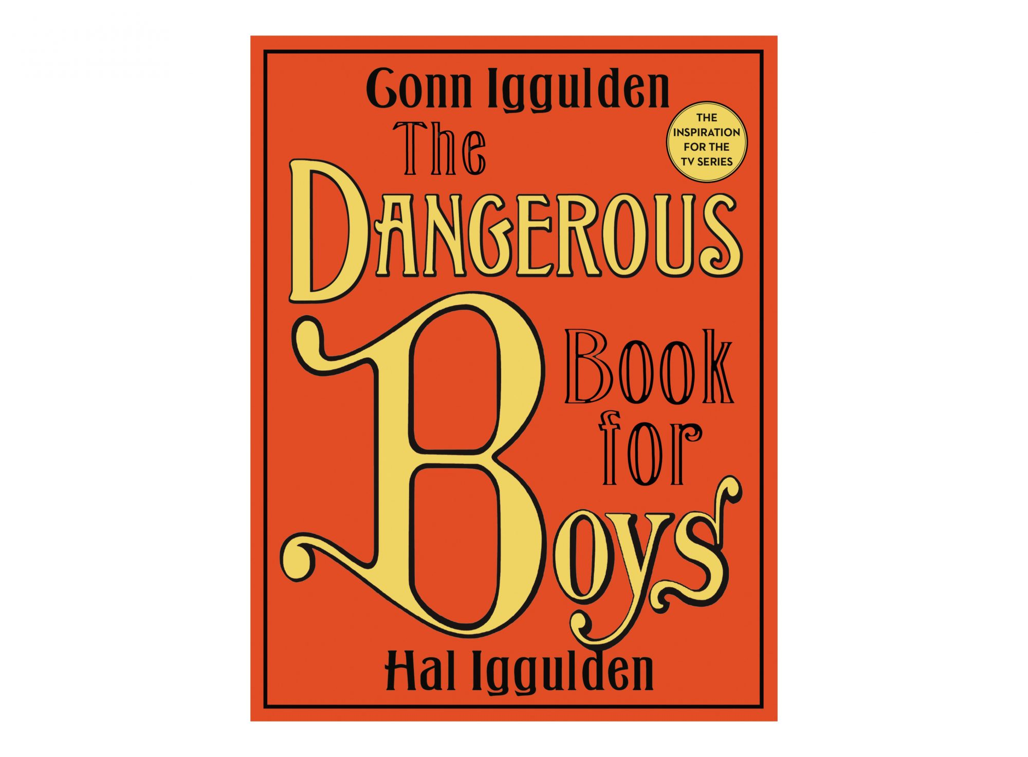 The Dangerous Book For Boys, by Hal Iggulden