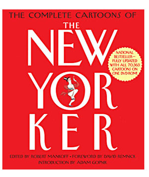 The Complete Cartoons of The New Yorker by Robert Mankoff