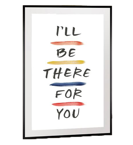 Galentine's Day gifts - Pottery Barn Friends I'll Be There for You Framed Print