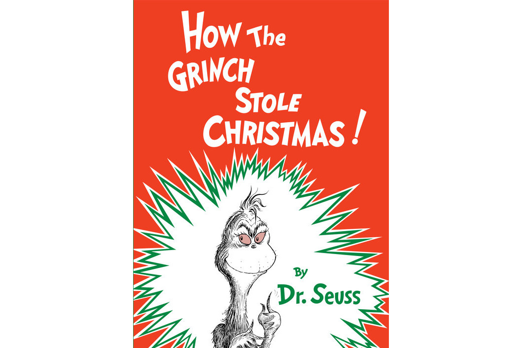 How the Grinch Stole Christmas!, by Dr. Seuss