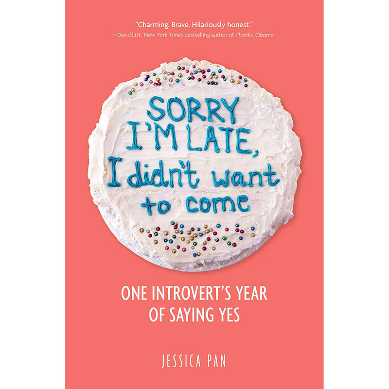 Sorry I'm Late, I Didn't Want to Come by Jessica Pan