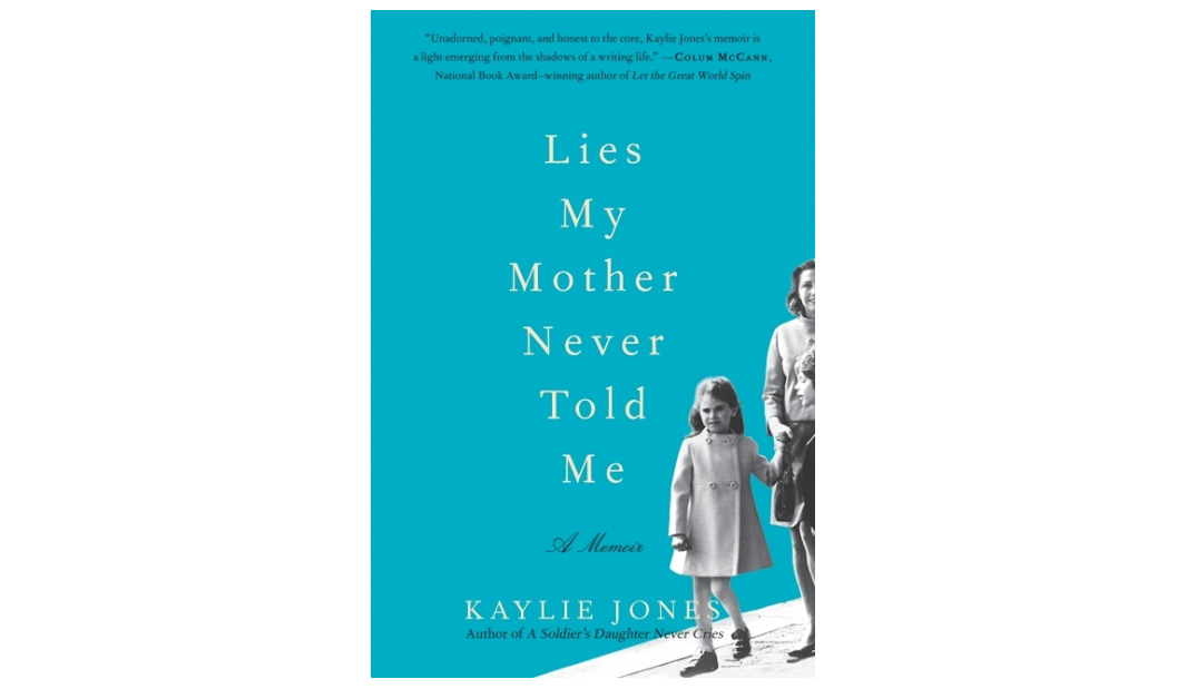 Lies My Mother Never Told Me, by Kaylie Jones