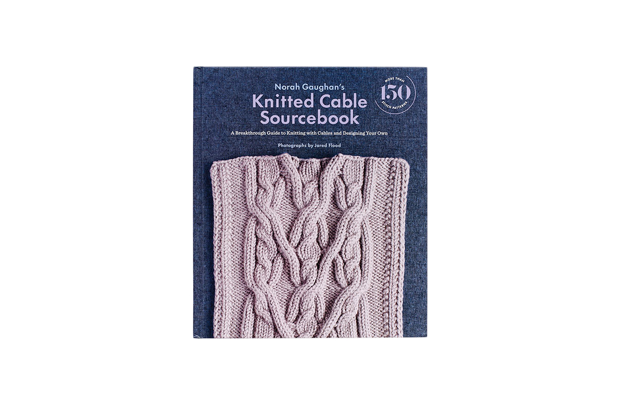 Norah Gaughan's Knitted Cable Sourcebook: A Breakthrough Guide to Knitting with Cables and Designing Your Own