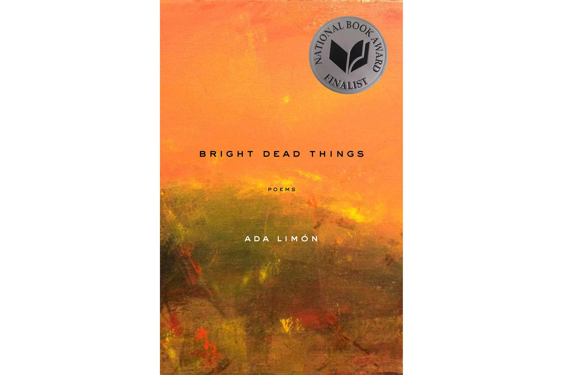 Bright Dead Things, by Ada Limón Cover