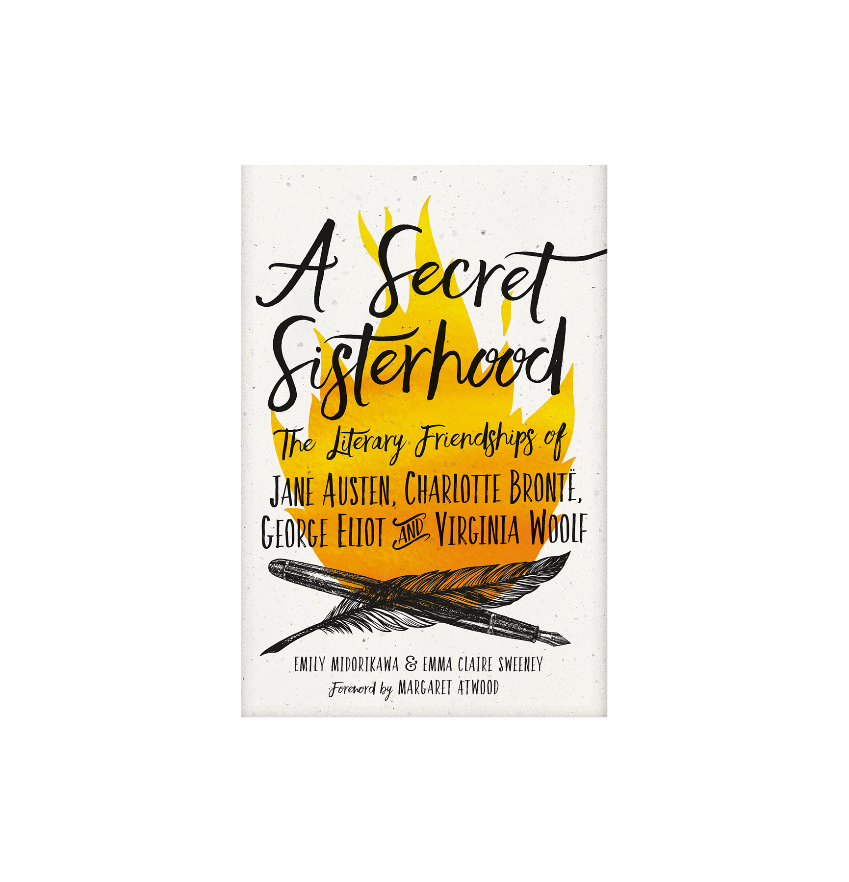 A Secret Sisterhood: The Literary Friendships of Jane Austen, Charlotte Brontë, George Eliot, and Virginia Woolf, by Emily Midorikawa, Emma Claire Sweeney