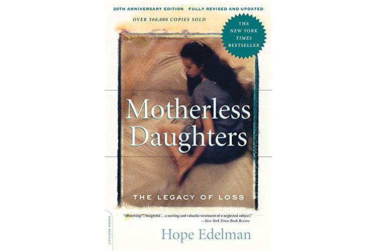 Cover of Motherless Daughters, by Hope Edelman