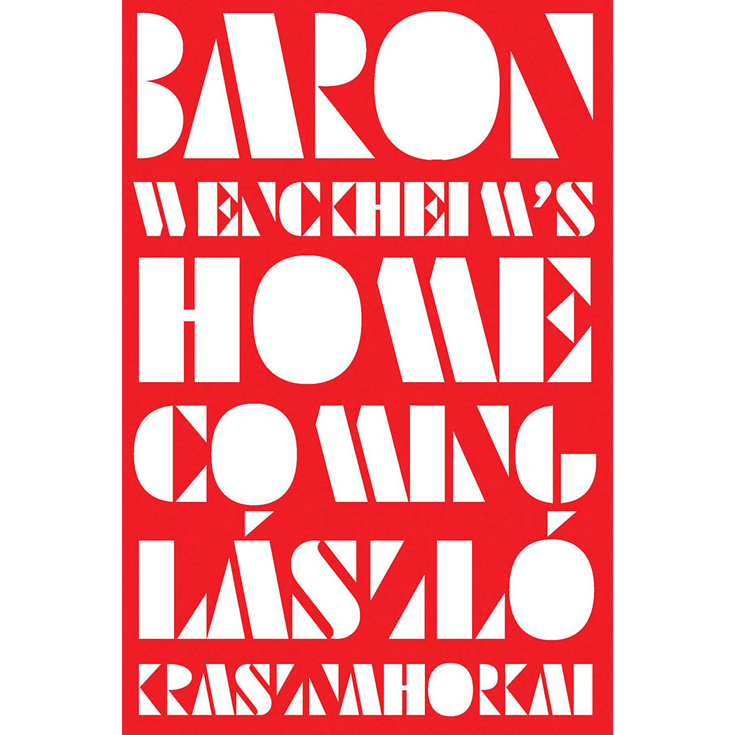 Cover of Translated Literature: Baron Wenckheim's Homecoming, by László Krasznahorkai (translated from the Hungarian by Ottilie Mulzet)