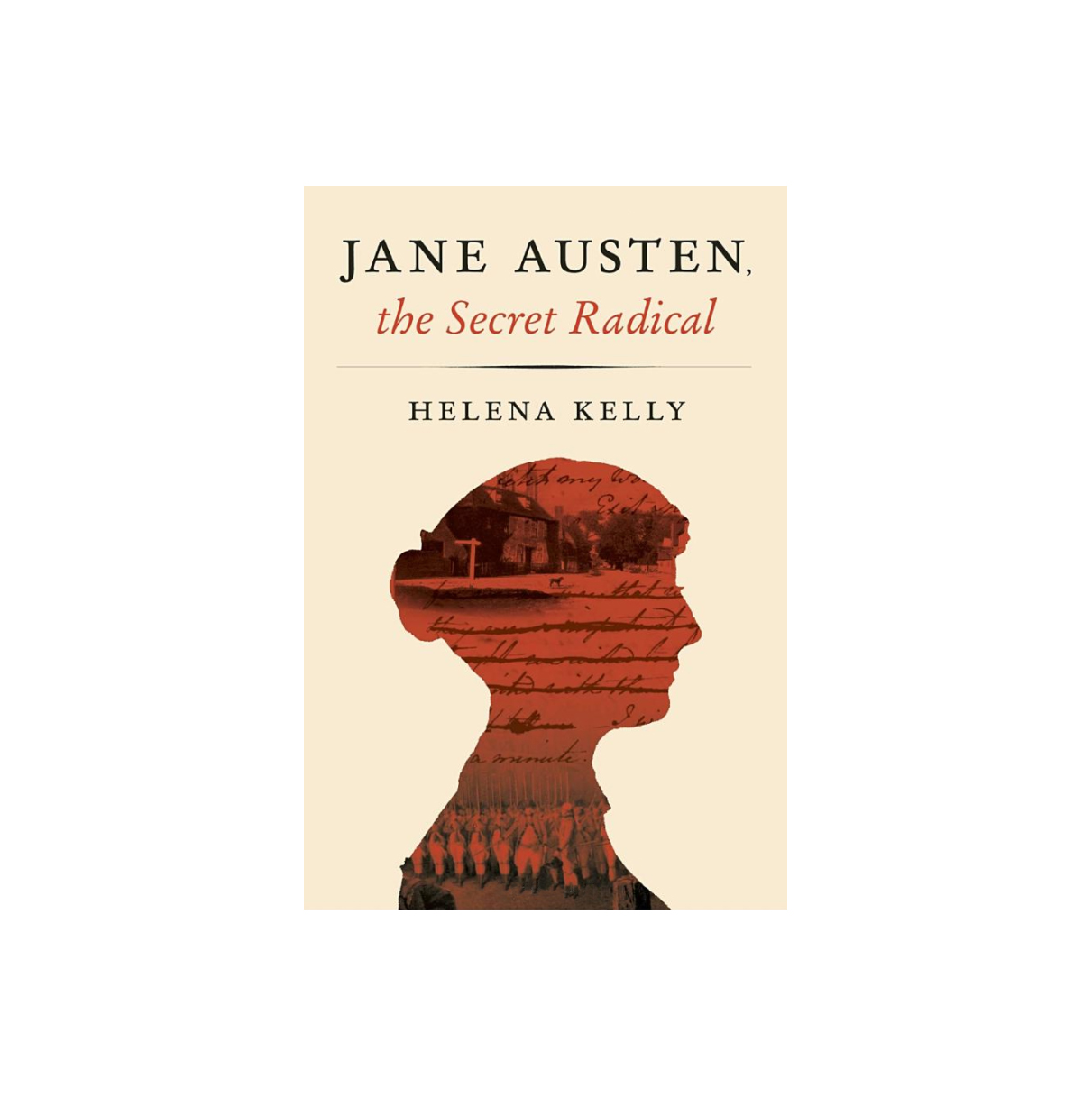 Jane Austen, the Secret Radical, by Helena Kelly