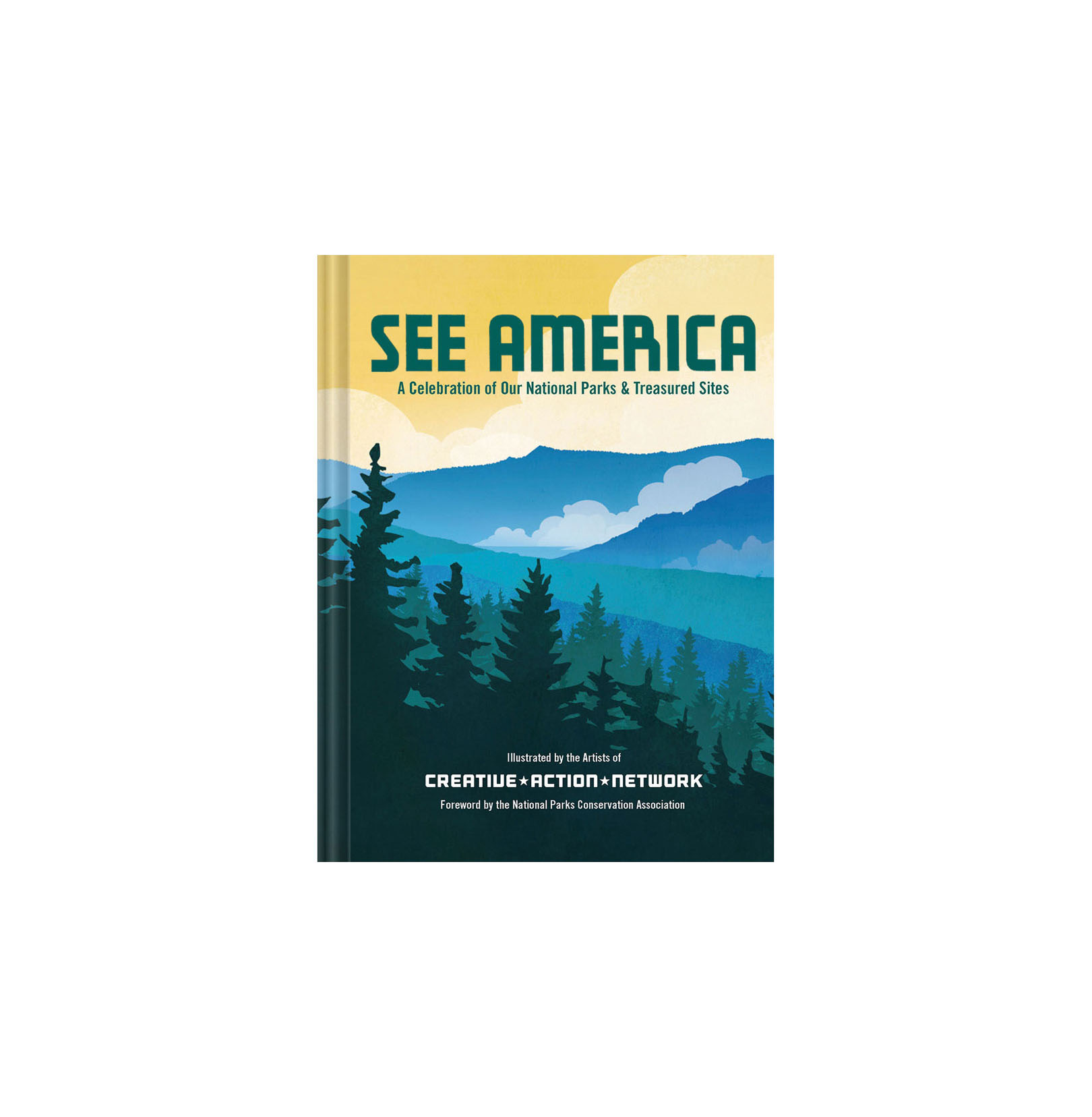 See America: A Celebration of Our National Parks & Treasured Sites, by the Creative Action Network