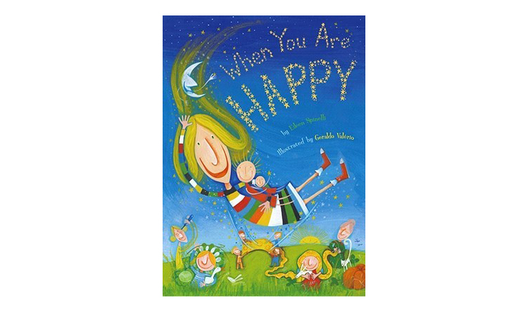 When You Are Happy, by Eileen Spinelli