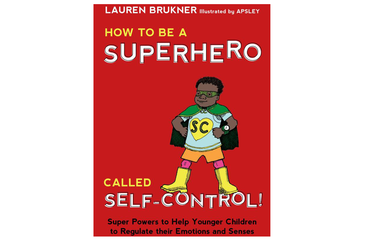 How To Be A Superhero Called Self-Control by Lauren Brukner