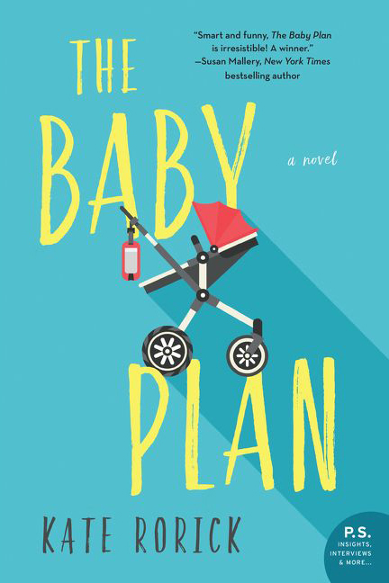 Cover of The Baby Plan, by Kate Rorick
