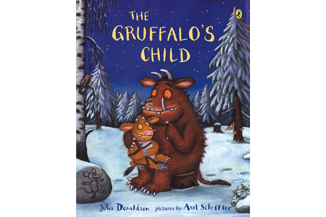The Gruffalo's Child, by Julia Donaldson and Axel Scheffler