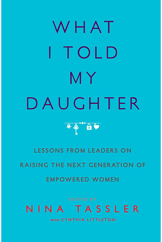 Cover of What I Told My Daughter, edited by Nina Tassler