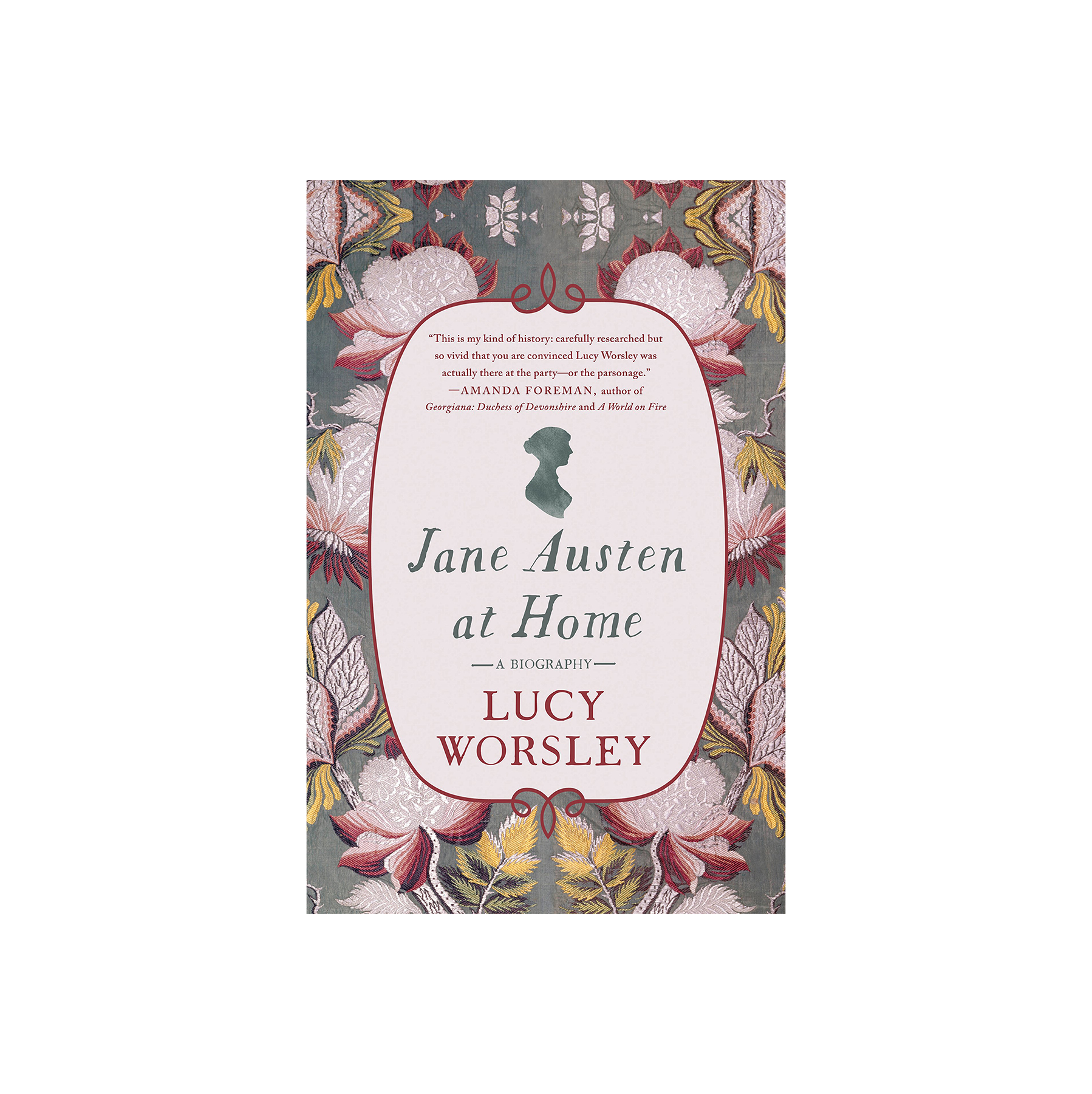 Jane Austen at Home: A Biography, by Lucy Worsley