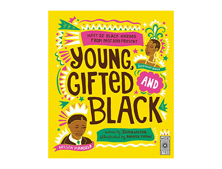 Young, Gifted and Black, by Jamia Wilson, Andrea Pippins (Illustrator)