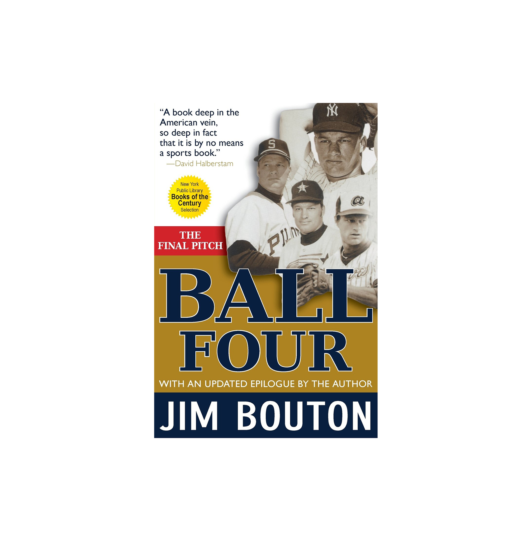 Ball Four: The Final Pitch, by Jim Bouton