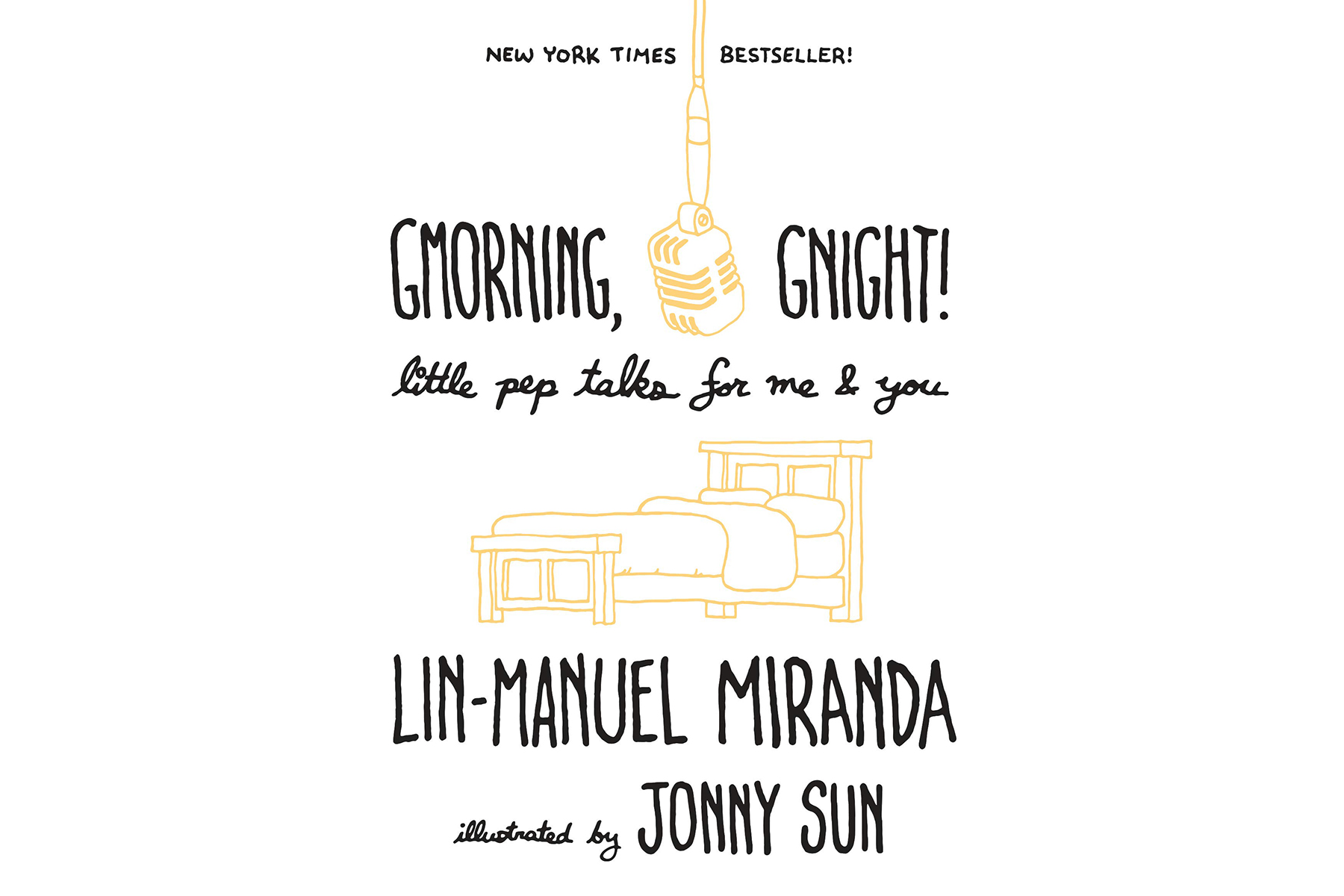 Cover of Gmorning, Gnight!: Little Pep Talks for Me & You, by Lin-Manuel Miranda