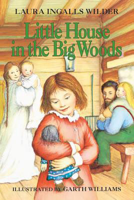 Fall books - Little House in the Big Woods, by Laura Ingalls Wilder