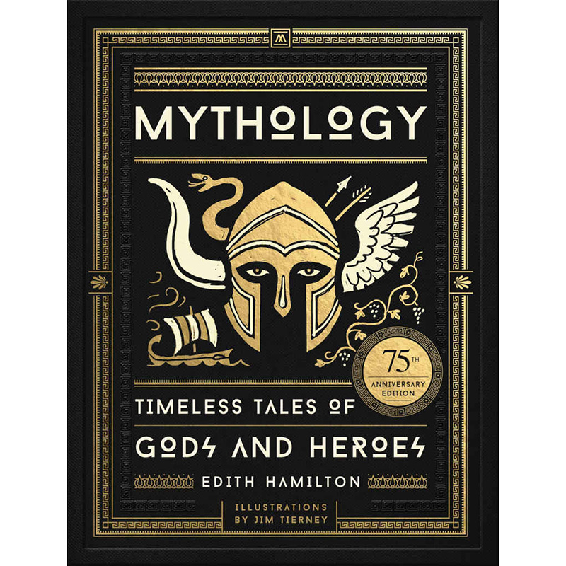Gifts for Readers: Mythology: Timeless Tales of Gods and Heroes, 75th Anniversary Illustrated Edition