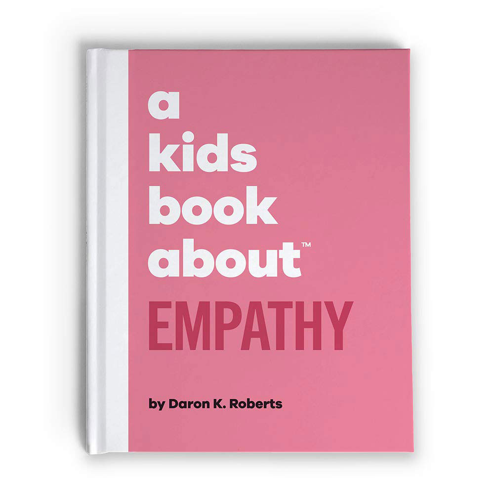 Gifts for kids, ideas - A Kids Book About Empathy by Daron K. Roberts