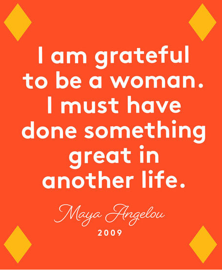 Happy International Women's Day quotes - Maya Angelou quote