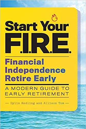 Start Your F.I.R.E. by Dylin Redling and Allison Tom
