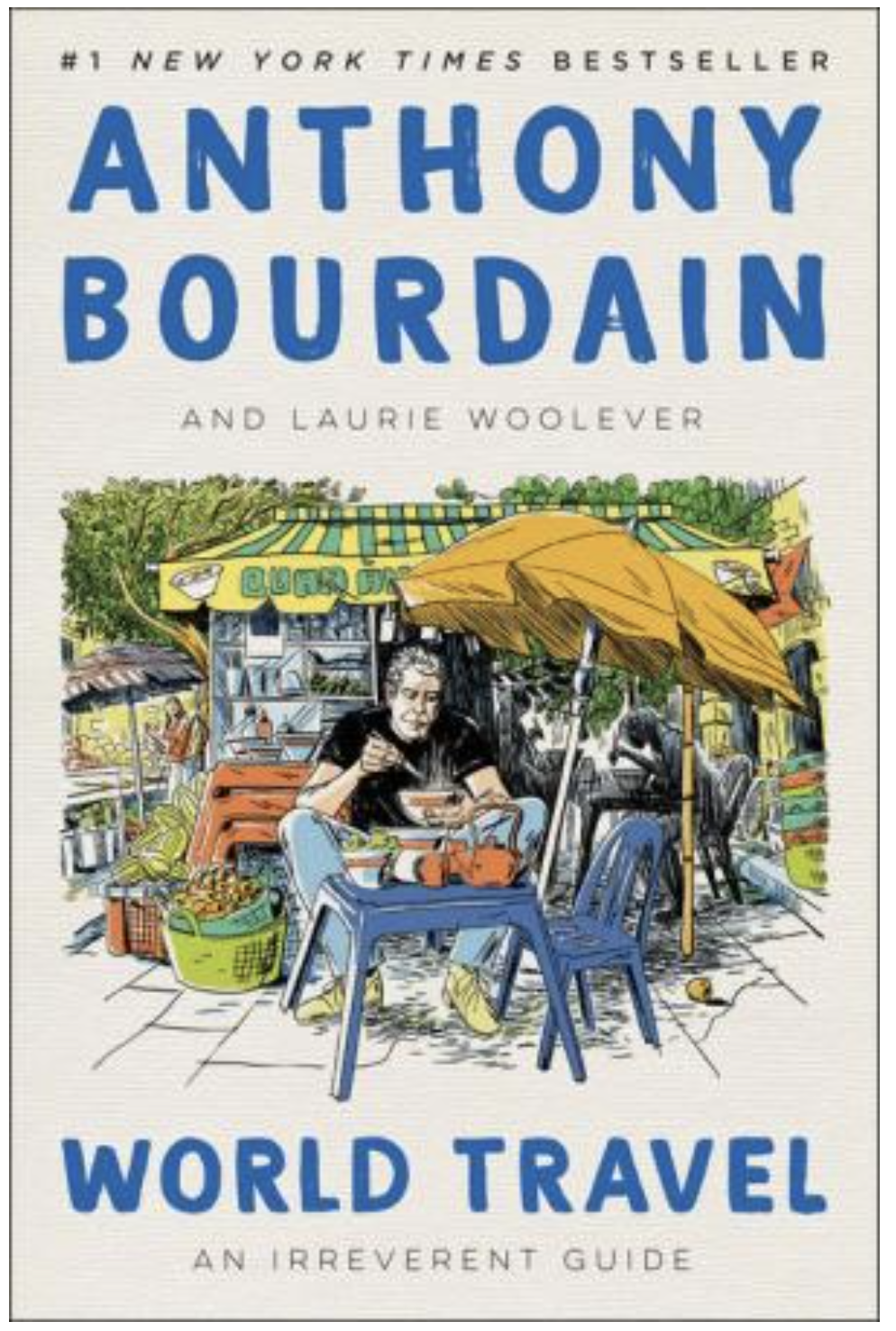Anthony Bourdain book World Travels: An Irreverent Guide