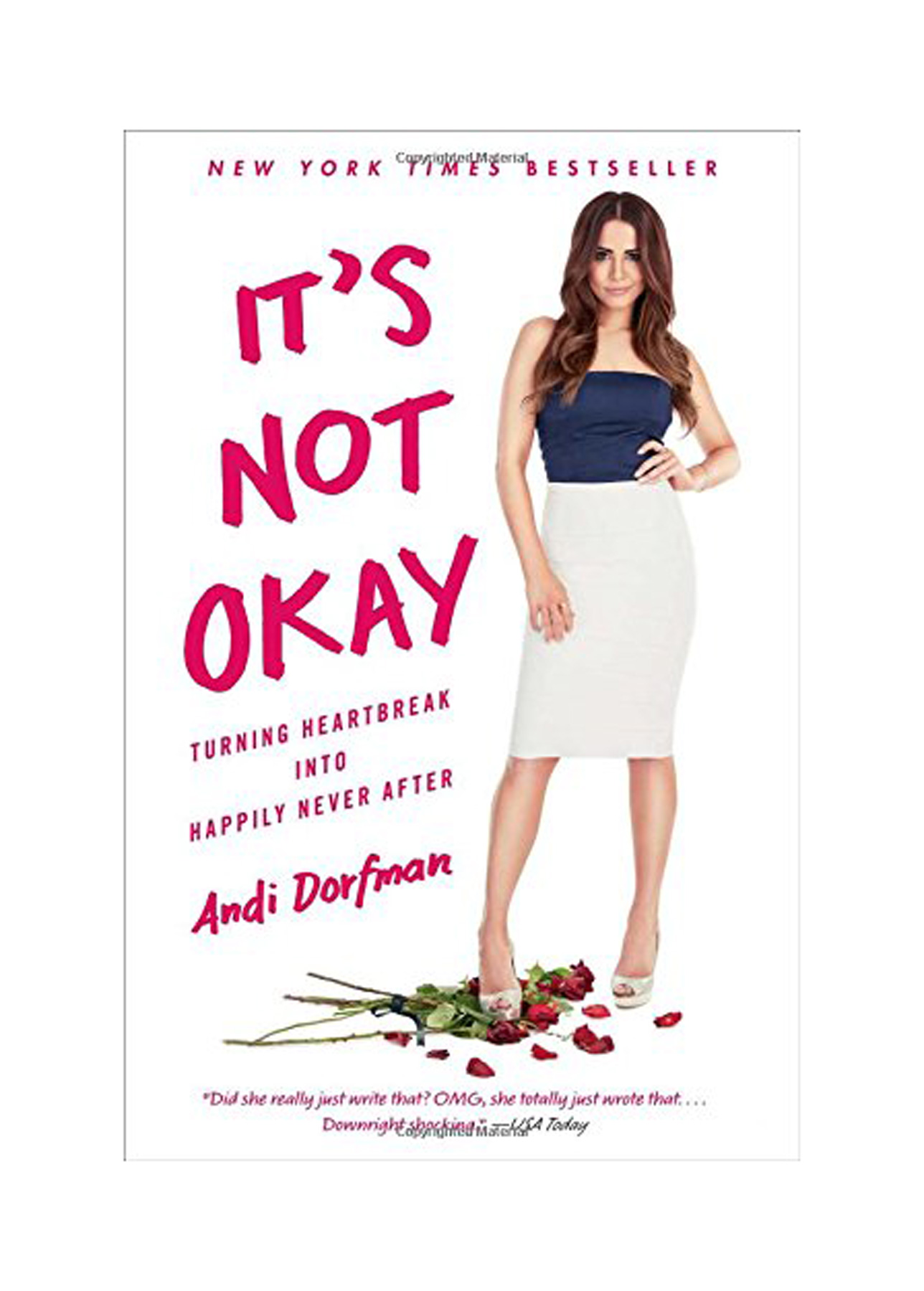 Books for Breakups: It's Not Okay: Turning Heartbreak into Happily Never After, by Andi Dorfman