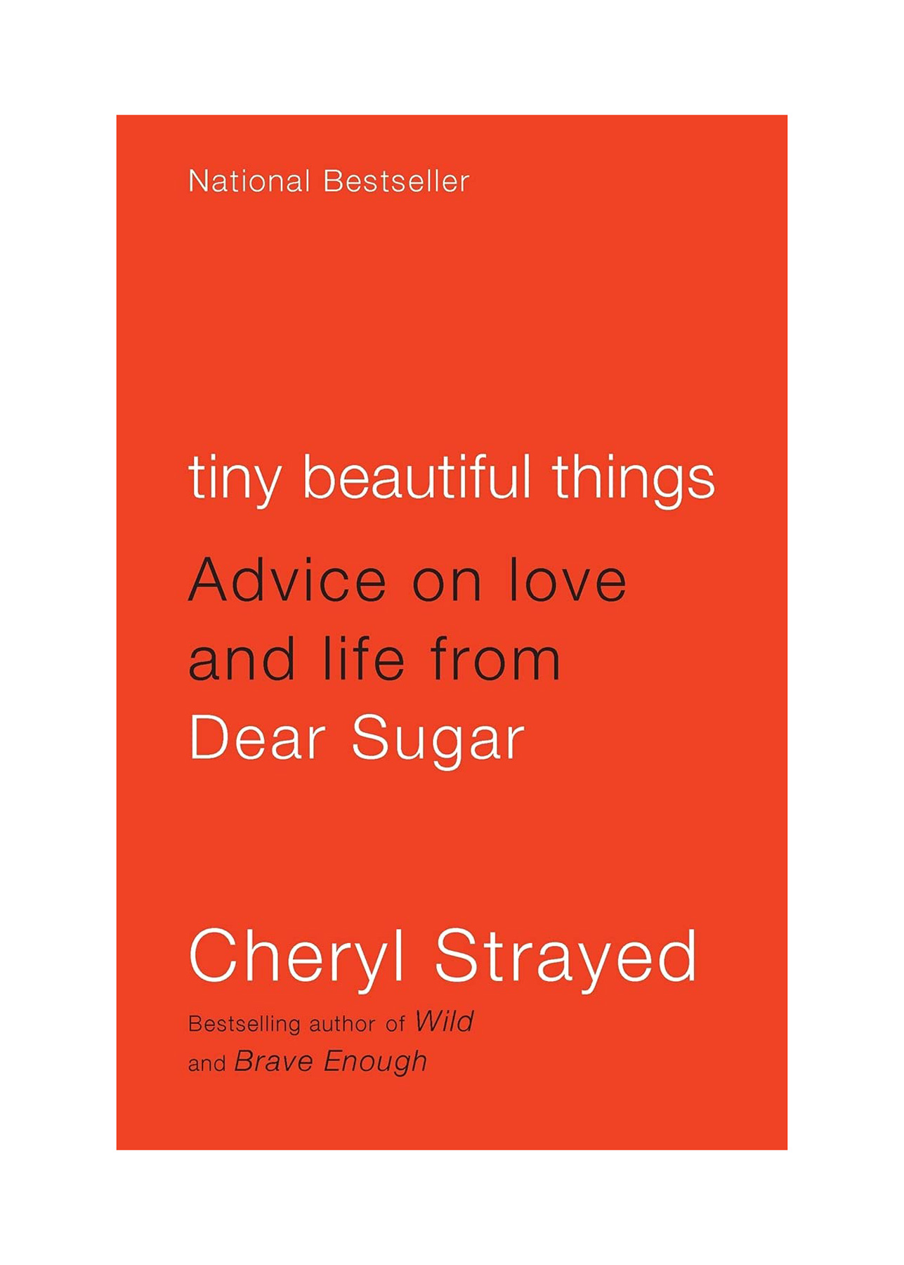 Books for Breakups: Tiny Beautiful Things: Advice on Love and Life from Dear Sugar by Cheryl Strayed