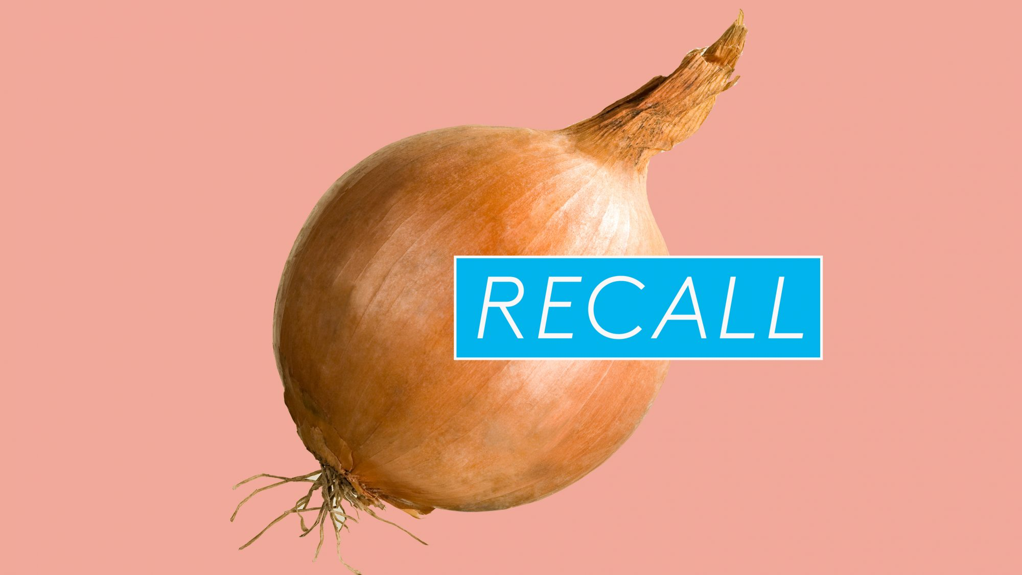 Onion recall: Salmonella Outbreak Linked to Fresh, Whole Onions Has Sickened More Than 650 People