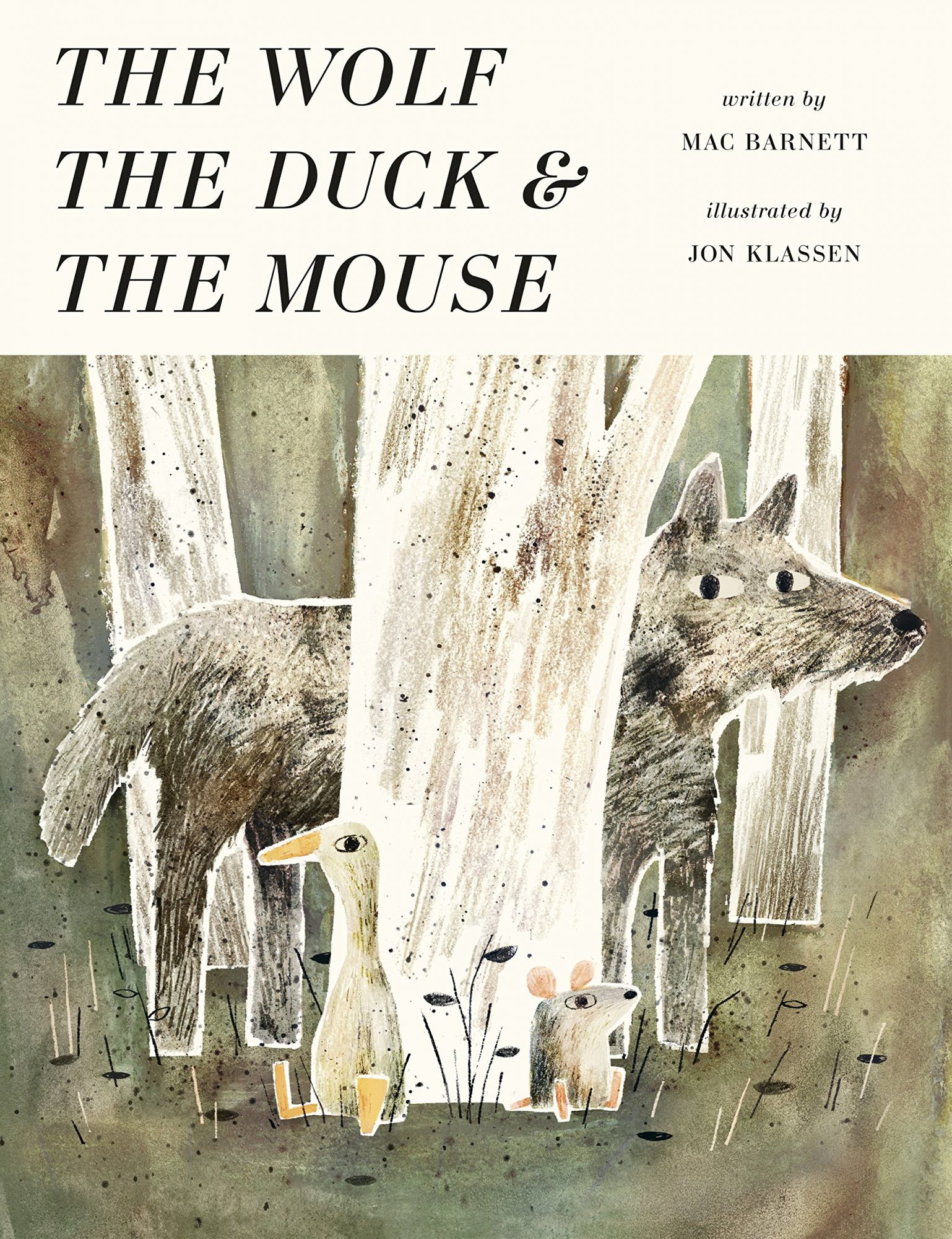 The Wolf, the Duck & the Mouse by Mac Barnett, Illustrated by Jon Klassen