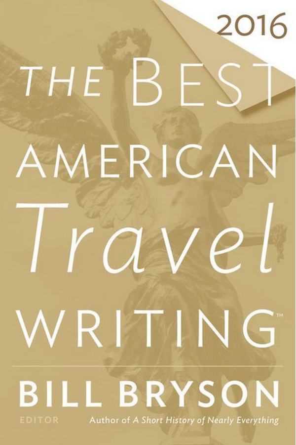 The Best American Travel Writing of 2016 edited by Bill Bryson