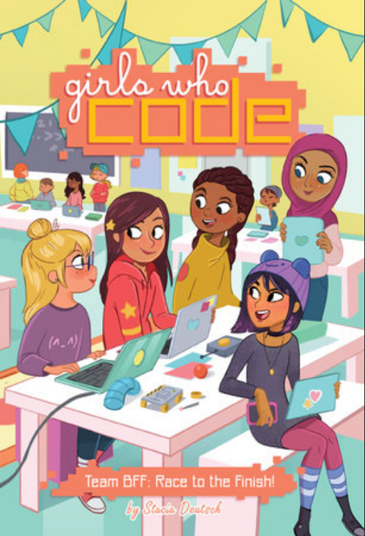 Girls Who Code: Team BFF: Race to the Finish! #2 by Stacia Deutsch